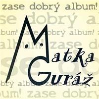 Matka Guráž - Zase dobrý album!