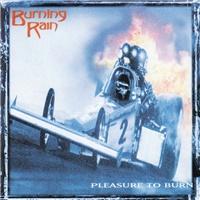Burning Rain - Pleasure To Burn