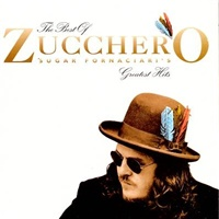 Zucchero - The Best Of Zucchero Sugar Fornaciari's Greatest Hits