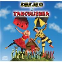 Smejko a Tanculienka - Čáry, Máry, Fuk