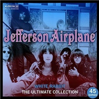Jefferson Airplane - White Rabbit - The Ultimate Jefferson Airplane Collection