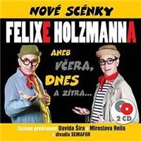 Felix Holzmann - Nové scénky Felixe Holzmanna aneb včera, dnes a zítra