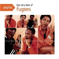 Fugees - Playlist - The Very Best Of