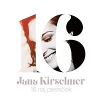 Jana Kirschner - 16 naj pesničiek