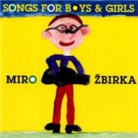 Miroslav Žbirka - Songs For Boys And Girls /CZ