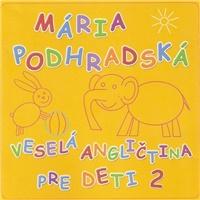 Mária Podhradská - Veselá Angličtina 2 pre deti
