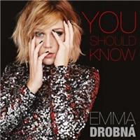 Emma Drobná - You should know