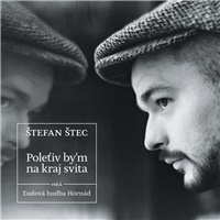 Štefan Štec - Polet'iv by'm na kraj sveta