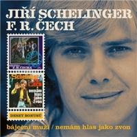 Jiří Schelinger, F.R. Čech - Báječní muži / Nemám hlas jako zvon