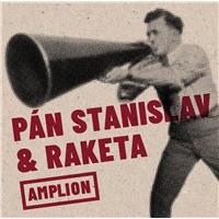 Pán Stanislav & Raketa - Amplion,