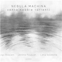 Nebula machina - Vento Nebbie Torrenti
