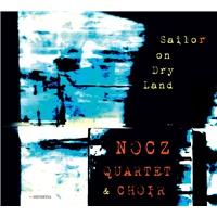 Nocz quartet & Choir - Sailor On Dry Land