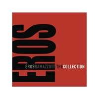 Eros Ramazzotti - The Collection