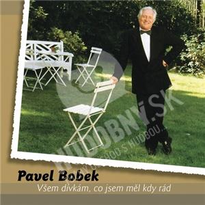 Pavel Bobek - Všem Dívkám, Co Jsem Měl Kdy Rád od 12,99 €
