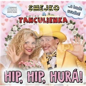 Smejko a Tanculienka - Hip, Hip, Hurá! od 11,69 €