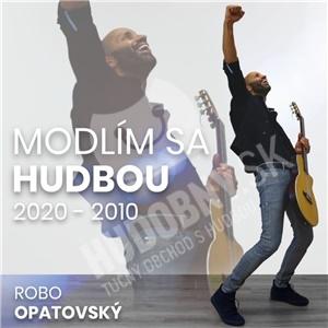 Robo Opatovský - Modlím sa hudbou 2020 - 2010 (Best Of) od 11,99 €