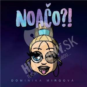Dominika Mirgová - Noačo?! od 12,99 €